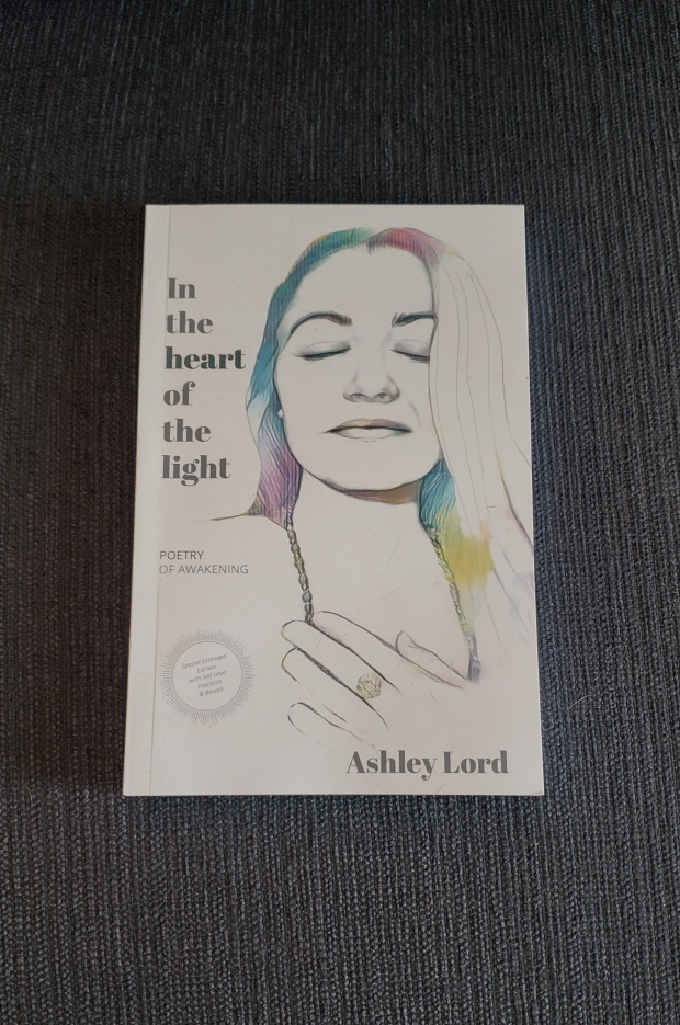Ashley Lord In The Heart of the Light; Poetry Awakening